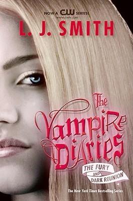 The Fury / Dark Reunion (The Vampire Diaries, #3-4)