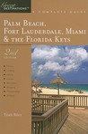 Palm Beach, Fort Lauderdale, Miami & the Florida Keys: Great Destinations: A Complete Guide (Great Destinations, Second Edition)