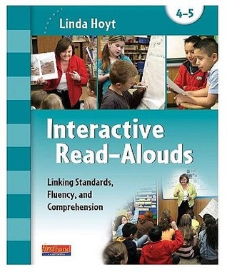 Interactive Read Alouds: Linking Standards, Fluency, And Comprehension Grades 4 5 (Two Volume Set)
