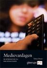 Medievardagen - En introduktion till kvalitativa studier