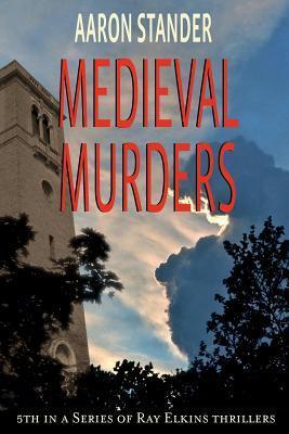 Medieval Murders by Aaron Stander