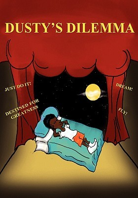 Dusty's Dilemma: A Children's Book of Hope, Ad/HD Resource for Parents and Teachers, Introducing the Handy Helper