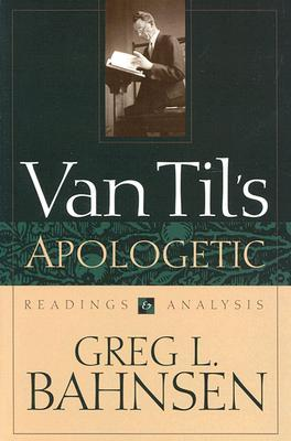 Van Til's Apologetic, Readings and Analysis