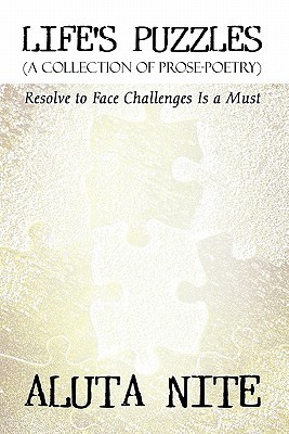 Life's Puzzles: (A Collection of Prose-Poetry): Resolve to Face Challenges Is a Must