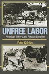 Unfree Labor: American Slavery and Russian Serfdom