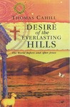 Desire of Everlasting Hills: The World Before and After Jesus