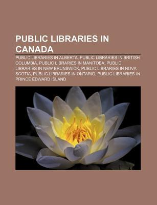 Public Libraries in Canada: Public Libraries in Alberta, Public Libraries in British Columbia, Public Libraries in Manitoba