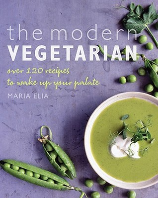The Modern Vegetarian by Maria Elia