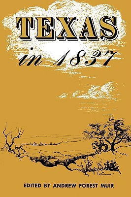 Texas in 1837: An Anonymous, Contemporary Narrative