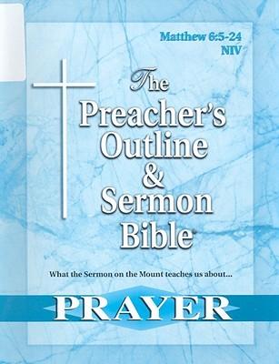 The Preacher's Outline & Sermon Bible: An Excerpt On Prayer