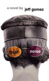 Our Noise: A Novel