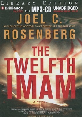 The Twelfth Imam (The Twelfth Imam, #1) by Joel C  Rosenberg
