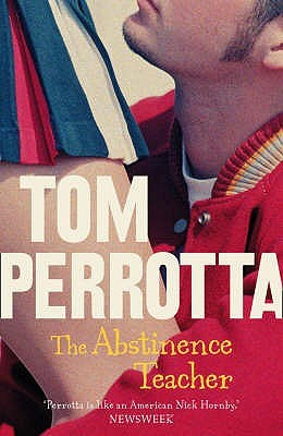 The Abstinence Teacher by Tom Perrotta