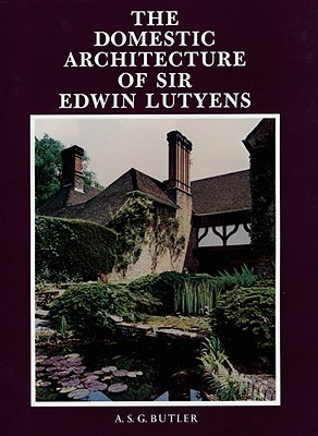 The Domestic Architecture of Sir Edwin Lutyens