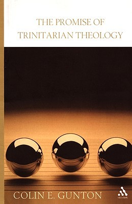 The Promise of Trinitarian Theology by Colin E. Gunton