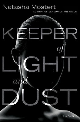 Keeper of Light and Dust by Natasha Mostert