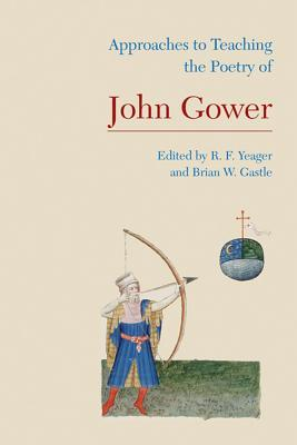Approaches to Teaching the Poetry of John Gower