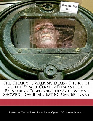 The Hilarious Walking Dead - The Birth of the Zombie Comedy Film and the Pioneering Directors and Actors That Showed How Brain Eating Can Be Funny