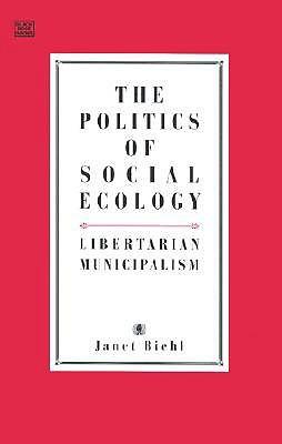 the-politics-of-social-ecology-libertarian-municipalism