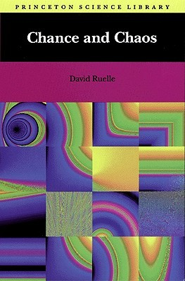 Chance and Chaos by David Ruelle