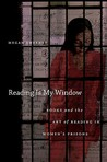 Reading is my window : books and the art of reading in women's prisons
