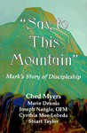 Say to This Mountain: Mark's Story of Discipleship
