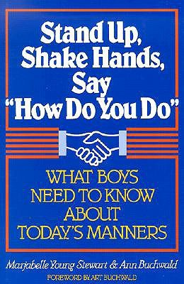 "Stand Up, Shake Hands, and Say ""How Do You Do"": What Boys Need to Know about Today's Manners"