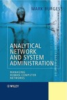 Analytical Network and System Administration: Managing Human-Computer Networks