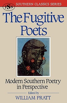 The Fugitive Poets: Modern Southern Poetry in Perspective
