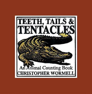 Teeth, Tails, & Tentacles: An Animal Counting Book