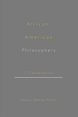 African-American Philosophers: 17 Conversations