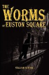 The Worms of Euston Square