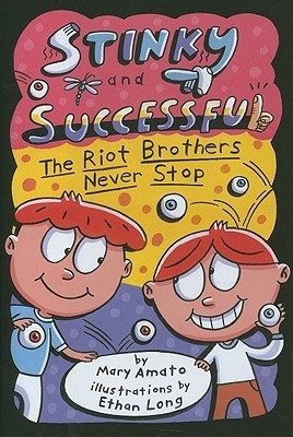 Ebook Stinky and Successful: The Riot Brothers Never Stop by Mary Amato TXT!