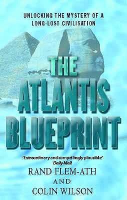 The atlantis blueprint unlocking the ancient mysteries of a long the atlantis blueprint unlocking the ancient mysteries of a long lost civilization by rand flem ath malvernweather Images