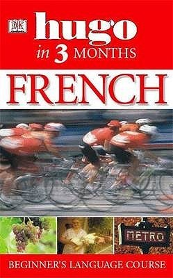 French Three Months:: Your Essential Guide to Understanding and Speaking French
