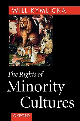 The Rights of Minority Cultures by Will Kymlicka