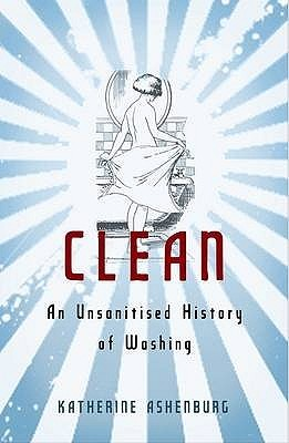 clean-an-unsanitised-history-of-washing