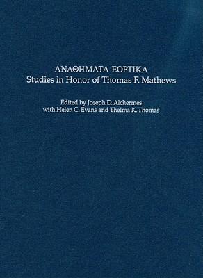 Anaohmata Eoptika: Studies in Honor of Thomas F. Mathews