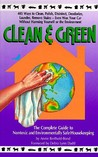 Clean & Green: The Complete Guide to Nontoxic and Environmentally Safe Housekeeping