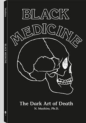 Black Medicine: The Dark Art of Death