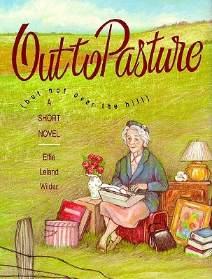 Out to Pasture by Effie Leland Wilder