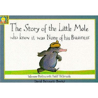 The story of the little mole who knew it was none of his busi... by Werner Holzwarth