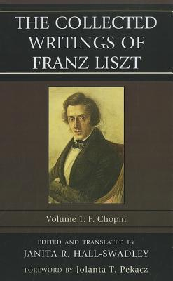 The Collected Writings of Franz Liszt: F. Chopin