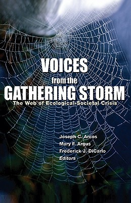 Voices from the Gathering Storm: The Web of Ecological-Societal Crisis