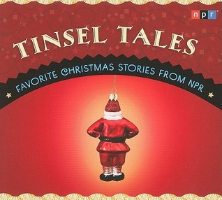 Tinsel Tales: Favorite Holiday Stories from NPR(Tinsel Tales)