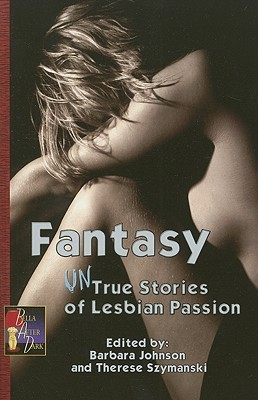Fantasy: Untrue Stories of Lesbian Passion