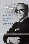 Well! Reflections on the Life & Career of Jack Benny