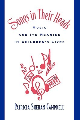 Songs in Their Heads: Music and Its Meaning in Children's Lives