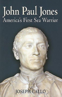 John Paul Jones: America's First Sea Warrior