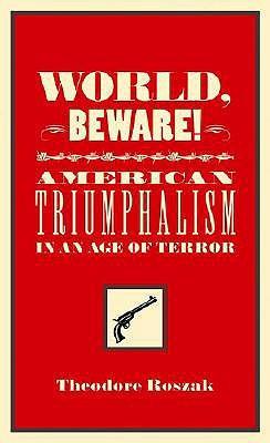 World, Beware! by Theodore Roszak